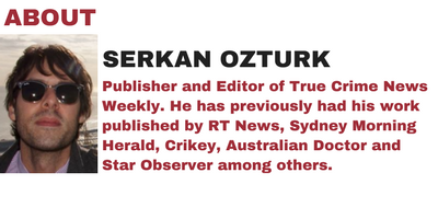 ABOUT SERKAN OZTURK FOR TRUE CRIME NEWS WEEKLY